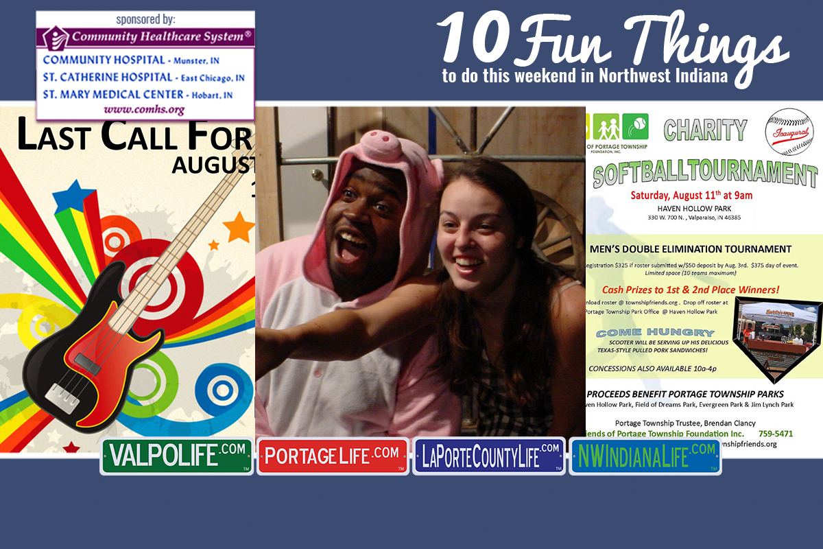 10 Fun Things to Do in NWI August 10 – August 12, 2018