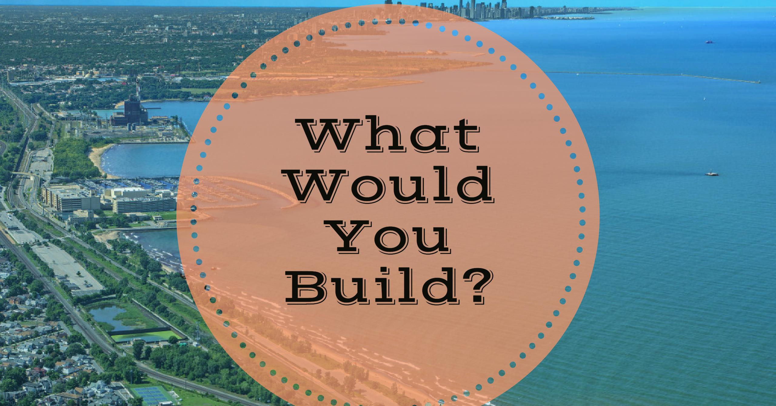 If Region Residents Could Build Something New, What Would They Build?